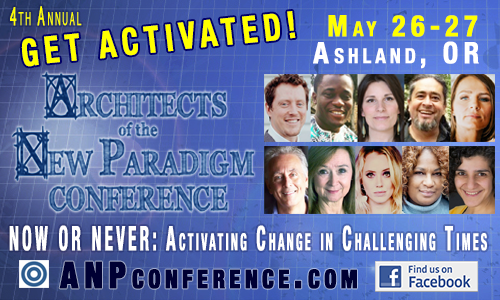 Photo of Get Activated at the 4th Annual Architects of the New Paradigm Conference!  May 26-27, 2018  Ashland Hills Hotel & Conference Center in Ashland, Southern Oregon